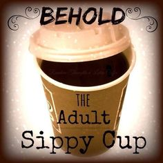 Adult sippy cup.