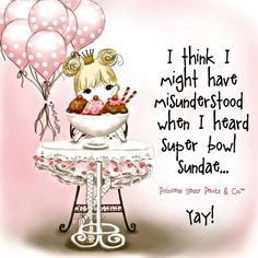 I think I might have misunderstood when I heard Super Bowl Sundae Princess Quotes, My Princess, Princess Pics, Sassy Quotes, Cute Quotes, Humorous Quotes, Pink Quotes, Fabulous Quotes, Hilarious Quotes