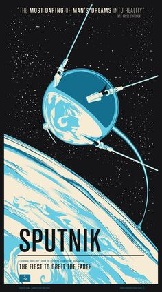 Sputnik was the first artificial Earth satellite. It was a 58 cm in) diameter polished metal sphere, with four external radio antennas to broadcast radio pulses. Launched by the Soviet Union in Deliberate. Space Race, Vintage Space, Space And Astronomy, Space Exploration, Retro Futurism, Travel Posters, Vintage Posters, Graphic Design, Space Posters