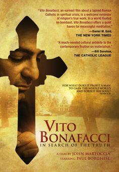 VITO BONAFACCI in Search of the Truth.  A Theologically Impeccable Catholic Film!
