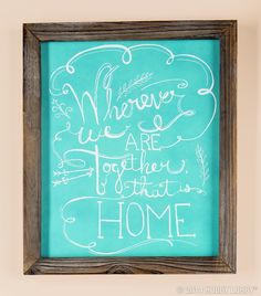 """Wherever we are together, that is home.:"