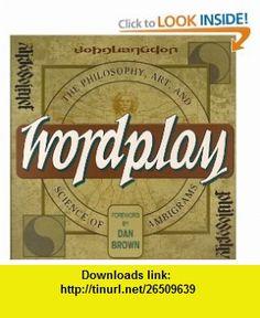 Wordplay The Philosophy, Art, and Science of Ambigrams (9780593055823) John Langdon, Dan Brown , ISBN-10: 0593055829  , ISBN-13: 978-0593055823 ,  , tutorials , pdf , ebook , torrent , downloads , rapidshare , filesonic , hotfile , megaupload , fileserve