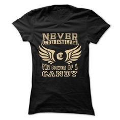 Never Underestimate The Power of CANDY Cool Shirt ! T Shirt, Hoodie, Sweatshirt