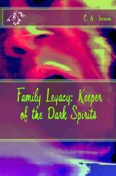 Family Legacy: Keeper of the Dark Spirits by Charlene Iverson, http://www.amazon.com/dp/B00E8PVDBI/ref=cm_sw_r_pi_dp_PcCktb10WT7SQ     Adair Bolton is trapped between two worlds. Good and evil battle for her soul. Phantoms from her family's terrifying past haunt her day and night as she fights to escape her grandmother's hellish world.