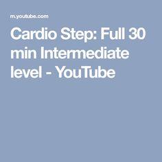 Cardio Step: Full 30 min Intermediate level - YouTube