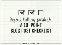 A 10-point blog post checklist from SillyGrrl.com