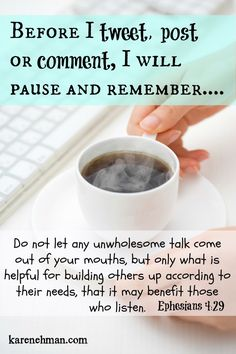Before I tweet, post or comment, I will pause and remember...
