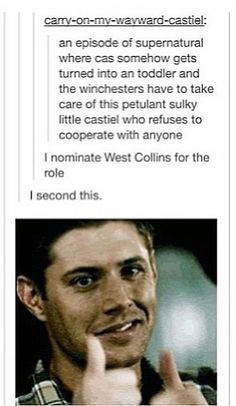 And he just wants dean attention