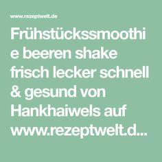 Frühstückssmoothie beeren shake frisch lecker schnell & gesund von Hankhaiwels auf www.rezeptwelt.de, der Thermomix ® Community