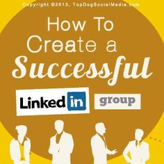 nice 10 Steps To Set Up Your Own LinkedIn Group   topdogsocialmedia...  ...