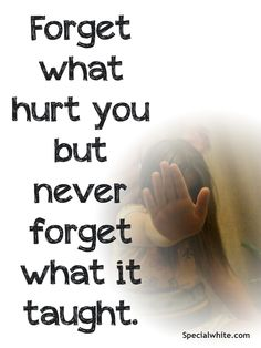 Forget what hurt you… | Words full of Feelings on We Heart It