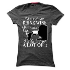 drink wine T Shirts, Hoodies. Check price ==► https://www.sunfrog.com/LifeStyle/drink-wine-Ladies.html?41382
