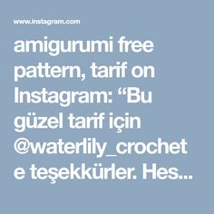 """amigurumi free pattern, tarif on Instagram: """"Bu güzel tarif için @waterlily_crochet e teşekkürler. Hesabinda çoook tatli farkli tarifler var örmek isteyenler mutlaka @waterlily_crochet…"""""""