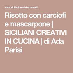 Risotto con carciofi e mascarpone | SICILIANI CREATIVI IN CUCINA | di Ada Parisi