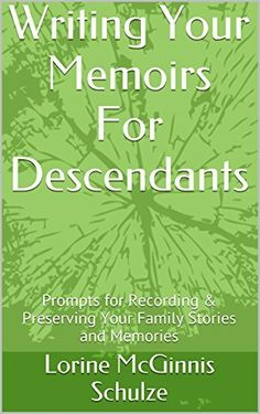 I& excited to announce Sharing Memories prompts are now published in an ebook Writing Your Memoirs For Descendants: Prompts for Record.