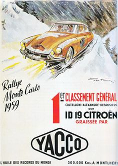 Yacco Huile Rallye Monte Carlo original vintage automotive poster from 1959 by Geo Ham. French oil company advertisement for race. Citroen Ds, Vintage Racing, Vintage Cars, Ferrari Mondial, Course Automobile, Car Illustration, Recipe From Scratch, Car Posters, Car Advertising