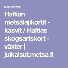 Haltian metsälajikortit - kasvit / Haltias skogsartskort - växter | julkaisut.metsa.fi