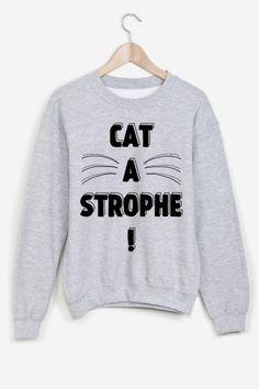 sweat cat a strophe Cool Shirts, Funny Shirts, Tee Shirts, Tees, Mode Outfits, Fall Outfits, Sweat Style, Mode Style, Glamour