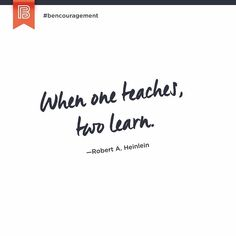 """When one teaches two learn."" #bencouragement -- This week pay attention to what you are learning from your customers audience or clients and let them know you  appreciate them. --  Tag a friend that you learn from all the time. --"