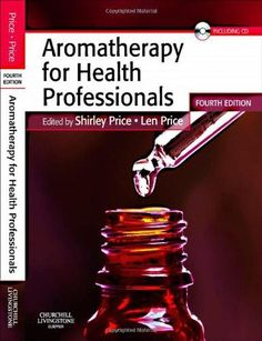Aromatherapy for Health Professionals, 4e (Price, Aromatherapy for Health Professionals)