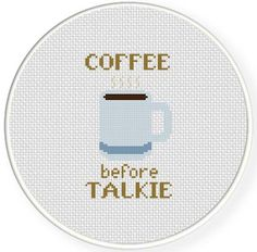 Hey, I found this really awesome Etsy listing at https://www.etsy.com/listing/188807866/coffee-before-talkie-pdf-cross-stitch