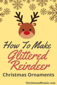 I saw a tutorial about how to make glittered reindeer Christmas ornaments, and the results were so darling, I just had to share it. Reindeer Ornaments, Glitter Ornaments, Reindeer Christmas, Christmas Ornaments, Christmas Mosaics, Handmade Christmas Decorations, Magic, How To Make, Diy