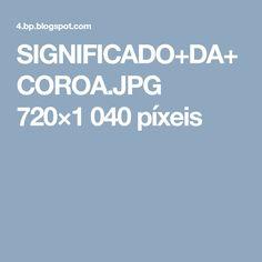 SIGNIFICADO+DA+COROA.JPG 720×1040 píxeis