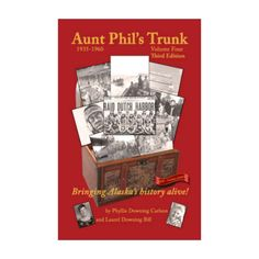 Aunt Phil's Trunk History Book Volume Four, years 1935-1960
