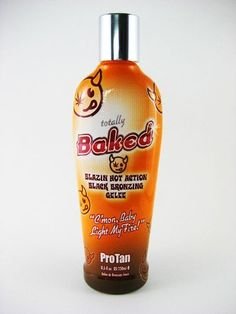 Pro Tan Totally Baked - Hot Action Black Bronzing Gelee 8.5 Oz by Pro Tan. $10.98. Blazin Bronzing Gelee Tingle. Bronzer/Gel/Tingle You'll love the feeling of being totally baked and bronzed with the wicked power and intense heat of this ultra dark gelee tanning formula. Experience what mega doses of high powered tanning accelerators combined with intense heat and tingling oxidizers can do for you. Leave your worries behind while this hemp infused lotion and vitamin enri...