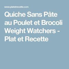 Quiche Sans Pâte au Poulet et Brocoli Weight Watchers - Plat et Recette
