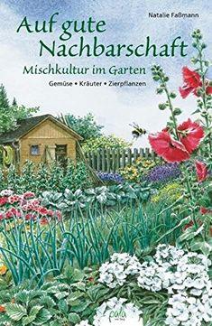 Auf Gute Nachbarschaft: Mischkultur Im Garten. Gemüse U2013 Kräuter U2013  Zierpflanzen #afmganlegen