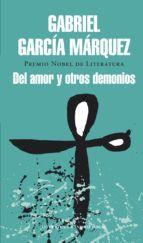 Del amor y otros demonios. Gabriel Garcia Marquez.