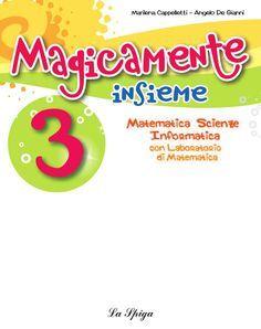 Magicamente insieme 3 mate scienze  matematica scienze informatica con laboratorio di matematica scuola primaria