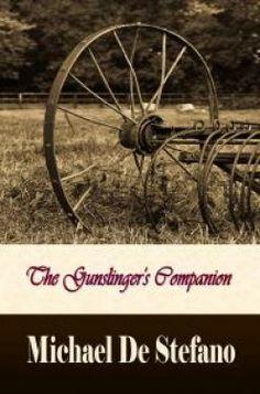 The Gunslinger's Companion by Michael De Sefano.