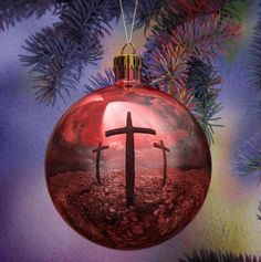 The reason for the birth of Christ.  Three crosses; one which held my Savior and Lord.  All because of the birth of Jesus.
