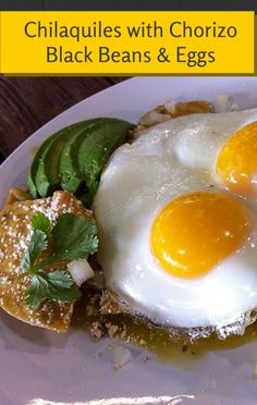 ... -inspired recipe for Chilaquiles with Chorizo, Black Beans, and Eggs