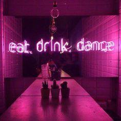 eat / drink / dance NEON PINK