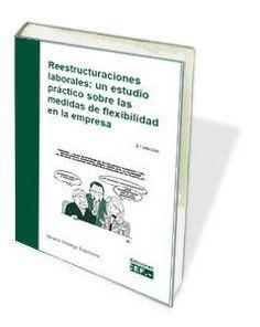 Reestructuraciones laborales: un estudio práctico sobre las medidas de flexibilidad en la empresa