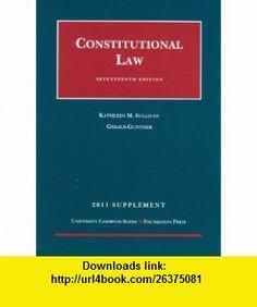 Constitutional Law, 17th, 2011 Supplement (University Casebook Supplement) (9781599419749) Kathleen M. Sullivan , ISBN-10: 1599419742  , ISBN-13: 978-1599419749 ,  , tutorials , pdf , ebook , torrent , downloads , rapidshare , filesonic , hotfile , megaupload , fileserve
