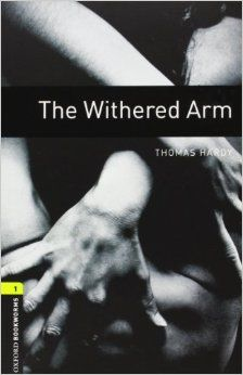 The Withered Arm: 400 Headwords (Oxford Bookworms ELT): THOMAS HARDY: 9780194788939: Amazon.com: Books