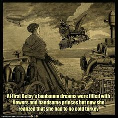 At first Betsy's laudanum dreams were filled with flowers and handsome princes but now she realized that she had to go cold turkey