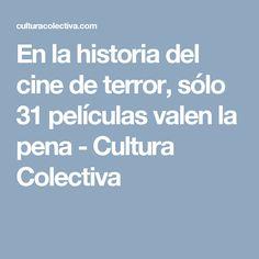 En la historia del cine de terror, sólo 31 películas valen la pena - Cultura Colectiva