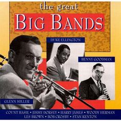 Great Big Bands (Goldies). You LOVED the big band era and went dancing whenever you could. (EB)