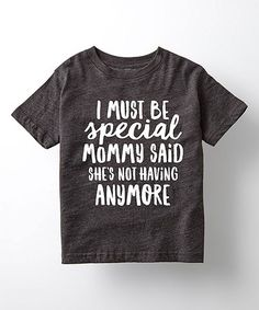 Look at this #zulilyfind! Heather Charcoal 'I Must Be Special' Tee - Toddler & Kids #zulilyfinds