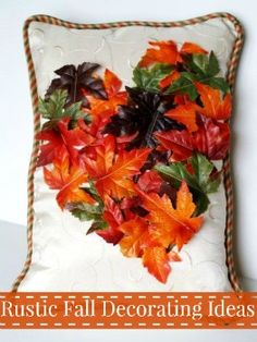 21 Rustic Fall Decorating Ideas | These Pretty Rustic Sewing Projects Are  Perfect For This Fall