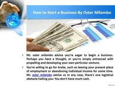 Mr. oster milambo business adviser always provide the new tips and ideas. How to…