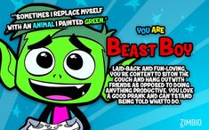 I'm Beast Boy! Who would you be on 'Teen Titans Go!'?