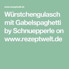 Würstchengulasch mit Gabelspaghetti by Schnuepperle on www.rezeptwelt.de