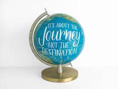 World Globe 12 inch Painted Vintage Globe Journey Travel Quote Wanderlust Adventure Blue Gold Graduation Gift