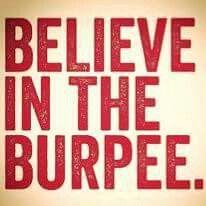 Believe in the burpee
